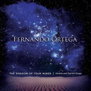 fernando_ortega_-_the_shadow_of_your_wings